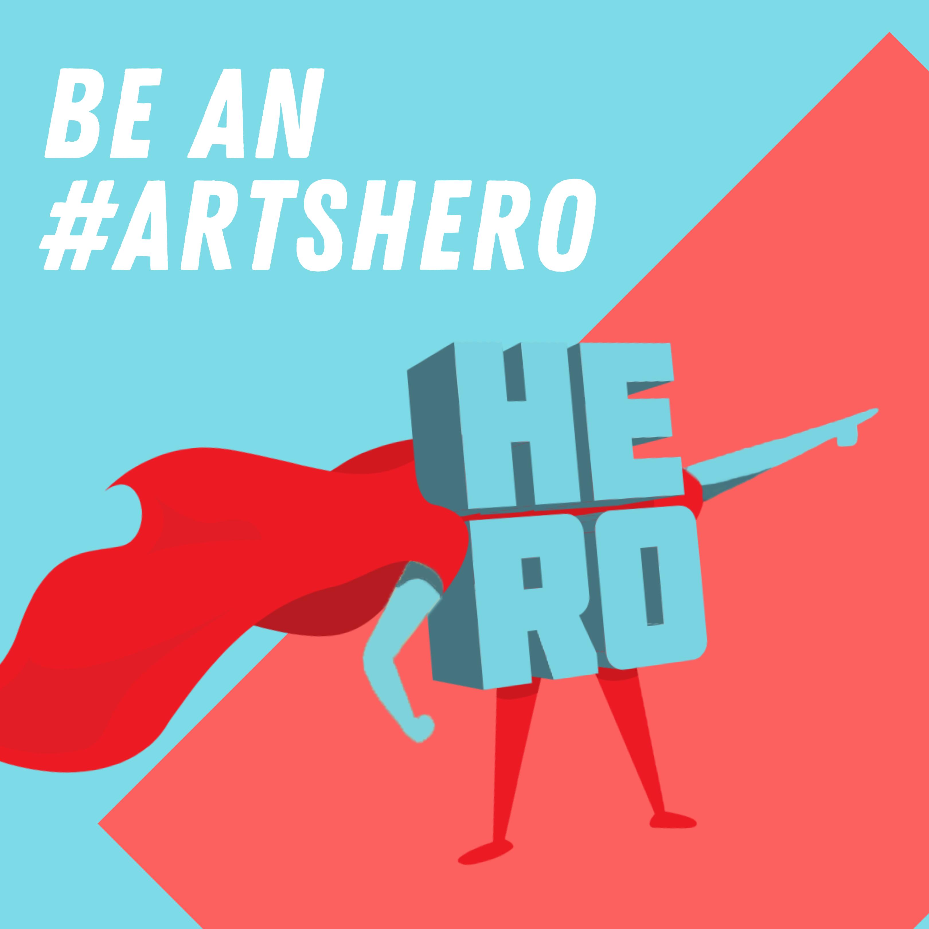 Be An #ArtsHero
