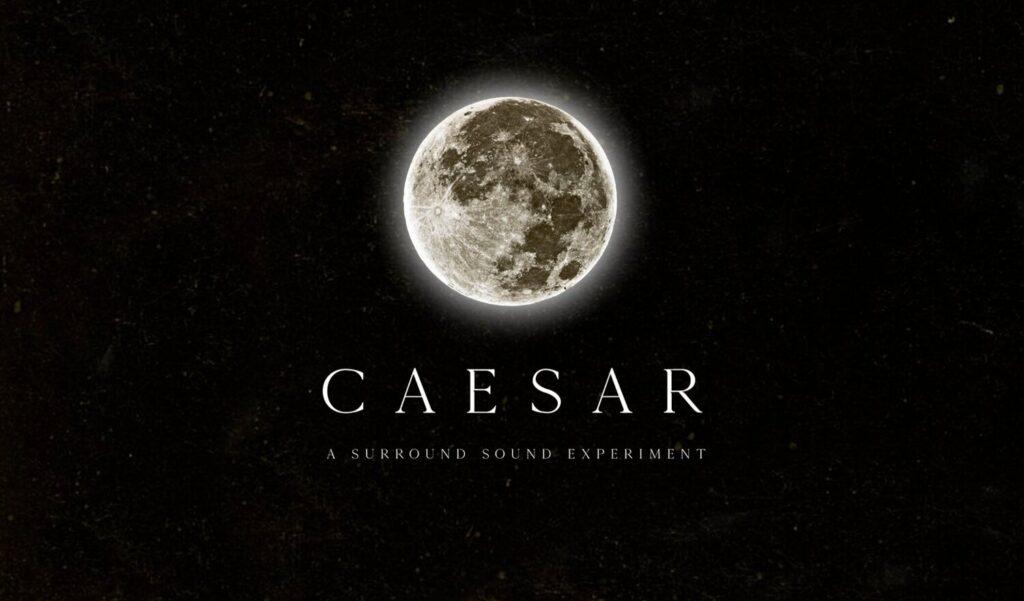 Caesar: A Surround Sound Experiment